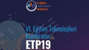 VI. Eğitim Teknolojileri Konferansı 23 Martta