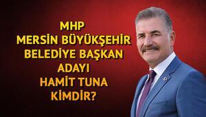 MHP Mersin Büyükşehir Belediye Başkan adayı Hamit Tuna kimdir