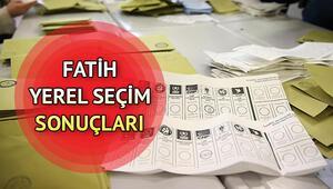 Fatih seçim sonuçları | 31 Mart Fatih yerel seçim sonuçları ve partilerin oy oranları
