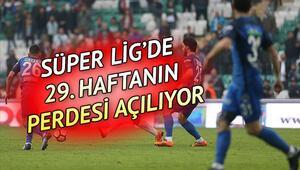 Süper Ligde bu hafta hangi maçlar var Süper Ligin 29. haftası başlıyor