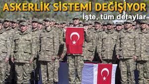 Yeni askerlik sistemi ne zaman yürürlüğe girecek Bakan açıkladı