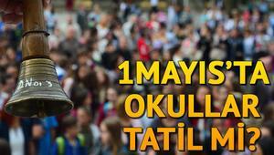 1 Mayısta (bugün) okullar tatil mi | 1 Mayıs İşçi Bayramı resmi tatil mi