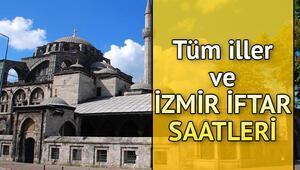 İzmirde iftar saat kaçta İl il iftar saatleri