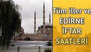 Edirnede iftar saat kaçta yapılacak İl il iftar saatleri ve imsakiye bilgileri