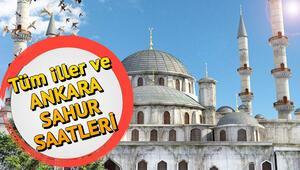 Ankarada sahur saat kaçta İşte il il sahur saatleri ve imsakiye bilgileri