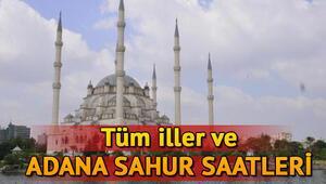 Adanada sahur saat kaçta İl il sahur saatleri ve imsakiye bilgileri