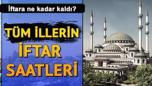 Bugün iftar saat kaçta yapılacak İstanbul, Ankara ve tüm illerin iftar saati