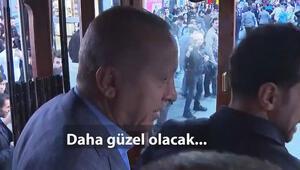 Cumhurbaşkanı Erdoğan: Daha güzel olacak