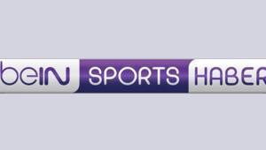 Bein Sports Haber 17 Mayıs akışında neler var Bein Sports Haber yayın akışı