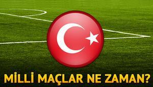 Milli maçlar ne zaman Türkiyenin maçları ne zaman oynanacak