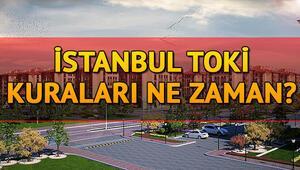 TOKİ İstanbul çekilişleri ne zaman İşte TOKİ İstanbul kura tarihleri