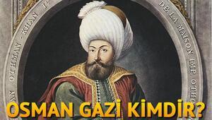 Osman Gazi kimdir Osman Gazi kaç yılında doğdu