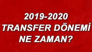 2019 Yaz transfer dönemi ne zaman başlıyor