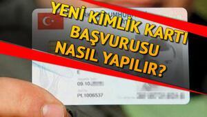 Yeni kimlik kartları (çipli kimlik)  nasıl alınır Kimlik çıkartma ücreti ne kadar