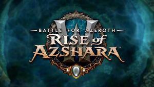 Battle for Azeroth: Rise of Azshara güncellemesi yayında