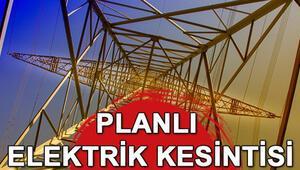 Elektrikler ne zaman gelecek 30 Haziran Pazar günü elektrik kesinti programı