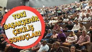 TOKİ Başakşehir kura sonuçları açıklandı TOKİ Ayazma ve Hoşdere çekiliş sonucu sorgulama
