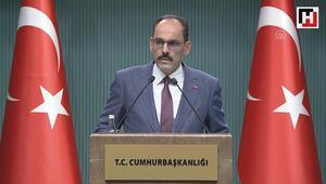 Cumhurbaşkanlığı Sözcüsü İbrahim Kalın, açıklamalarda bulundu