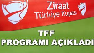 Ziraat Türkiye Kupası maçları ne zaman TFF duyurdu