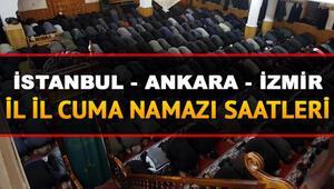 İstanbul, Ankara ve İzmirde cuma namazı saat kaçta kılınacak