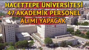 Hacettepe Üniversitesi akademik personel alacak Başvuru şartları neler