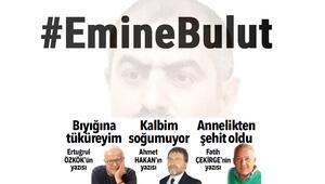 Hürriyet yazarları Emine Bulut cinayetini yazdı
