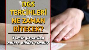 DGS tercihleri ne zaman bitecek DGS yerleştirme sonuçları ne zaman belli olacak