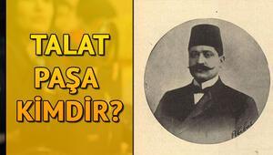 Talat Paşa kimdir