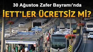 Bugün (30 Ağustos) otobüs, metrobüs ve metrolar ücretsiz mi