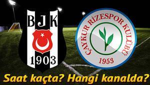 Beşiktaş Çaykur Rizespor maçı ne zaman saat kaçta ve hangi kanalda