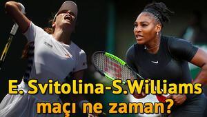 E. Svitolina - Serena Williams tenis maçı ne zaman saat kaçta hangi kanalda