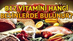 B12 vitamini nelerde bulunur B12 eksikliği nasıl anlaşılır