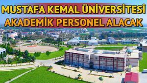 Mustafa Kemal Üniversitesi 10 araştırma ve öğretim görevlisi alacak Başvuru şartları neler