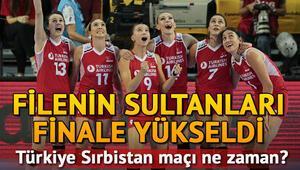 Filenin Sultanları finalde Türkiye Sırbistan voleybol final maçı ne zaman saat kaçta hangi kanalda