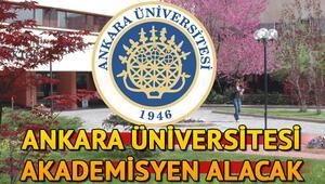 Ankara Üniversitesi 51 akademisyen alacak Başvuru şartları neler