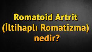Romatoid Artrit (İltihaplı Romatizma) nedir