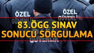 83. Özel Güvenlik Görevlisi (ÖGG) sınav sonuçları açıklandı EGM sınav sonucu sorgulama