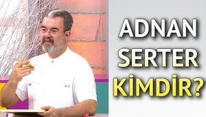 Kuaförüm Sensin jüri üyesi Adnan Serter kimdir