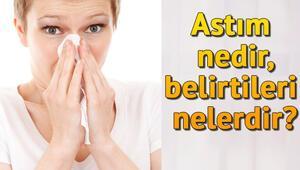 Astım nasıl bir hastalıktır ve belirtileri nelerdir