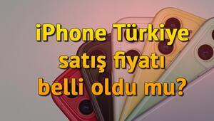 iPhone Türkiye fiyatları ne kadar iPhone Türkiye satış fiyatları belli oldu mu