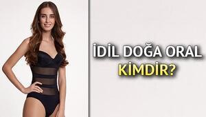 Miss Turkey finalisti İdil Doğa Oral kimdir