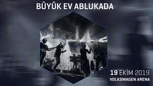 Büyük Ev Ablukada 19 Ekim'de Volkswagen Arenada