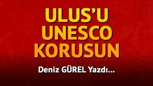 Ulus'u UNESCO korusun
