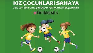 Fenerbahçe Kulübü; 2010, 2011 ve 2012 doğumlu kız çocuklarına futbol öğretecek