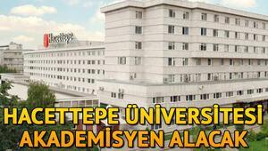 Hacettepe Üniversitesi 14 akademisyen alacak Başvuru şartları neler