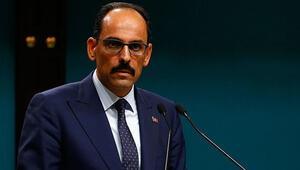 Cumhurbaşkanlığı Sözcüsü Kalın: Şantajlar ve tehditler Türkiyeyi haklı davasından asla vazgeçiremez