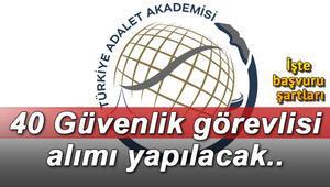 Türkiye Adalet Bakanlığı, Adalet Akademisi 40 güvenlik görevlisi personel alımı yapacak.. İşte başvuru şartları ve detaylar