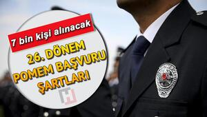 26. Dönem POMEM başvuruları ne zaman bitecek İşte 7 bin polis alımı başvuru şartları