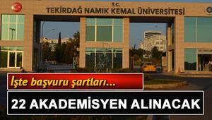 Namık Kemal Üniversitesi 22 öğretim üyesi alacak Başvuru şartları neler