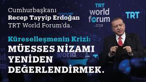 Cumhurbaşkanı Erdoğan TRT World Forum'dan dünyaya seslendi